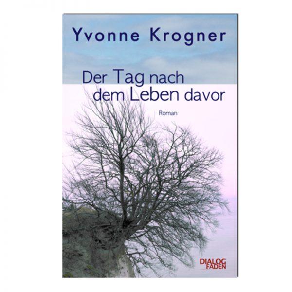 Der Tag nach dem Leben davor von Yvonne Krogner