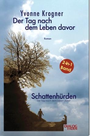 Doppelband Der Tag nach dem Leben davor & Schattenhürden von Yvonne Krogner