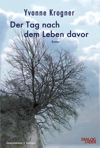 Der Tag nach dem Leben davor Roman von Yvonne Krogner